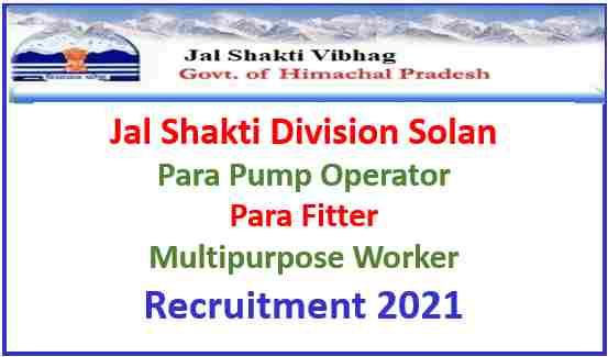 Read more about the article Jal Shakti Division Solan Recruitment 2021