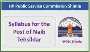 Read more about the article Syllabus for the Post of Naib Tehsildar – HPPSC Shimla