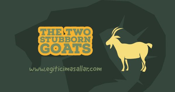 Two Stubborn Goats English Tales For Child
