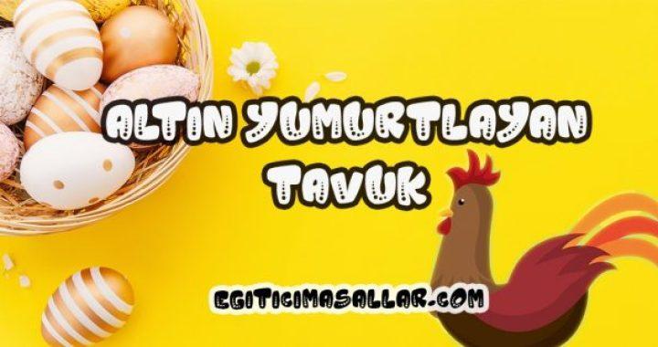 Altın Yumurtlayan Tavuk Masalı