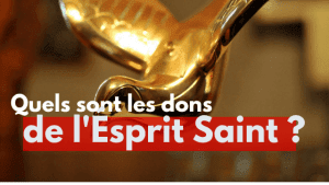 Quels sont les dons de l'Esprit Saint