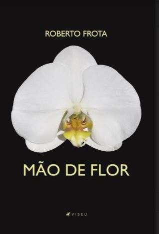 Capa-do-Livro-Mão-de-Flor-de-Roberto-Frota-Im.001 Title category