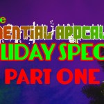 The Exponential Apocalypse Holiday Special, Part One