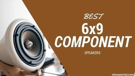 Best 6x9 Component Speakers