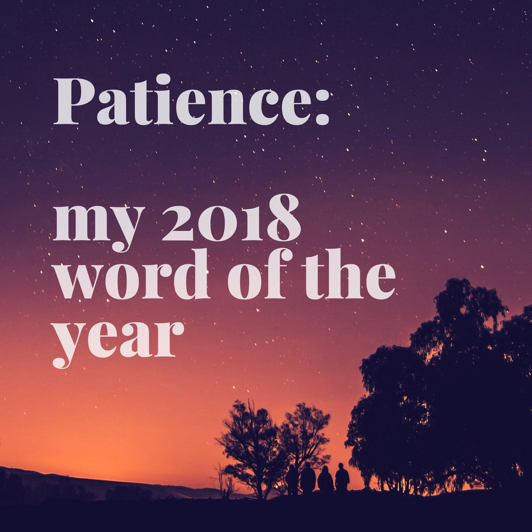 Patience: My Word of 2018