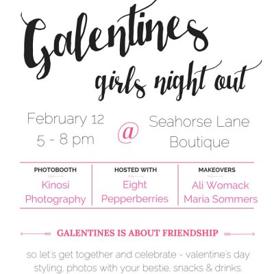 Save The Date: Galentines Night Event!