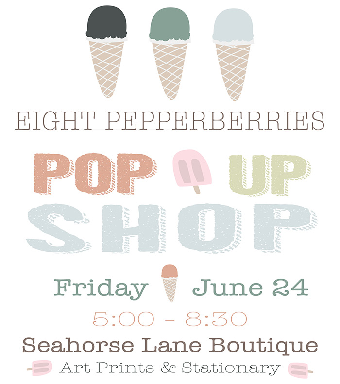 Eight Pepperberries Paperie + Gifts Pop Up Shop June 24, 2016   5:00-8:30 PM   Hosted @ Seahorse Lane Boutique
