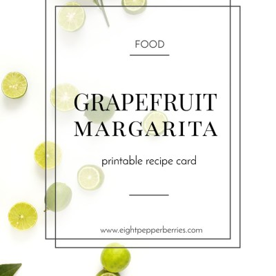 The Yummiest Grapefruit Margarita (And A Free Recipe Card!)
