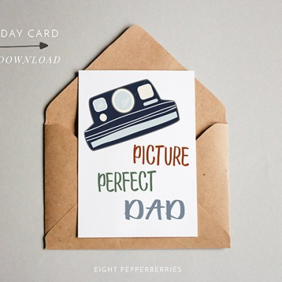 Picture Perfect Dad (Printable Fathers Day Card)