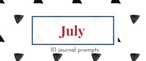 July 2016 Journal Prompts. New prompts released the beginning of each month >> Eight Pepperberries