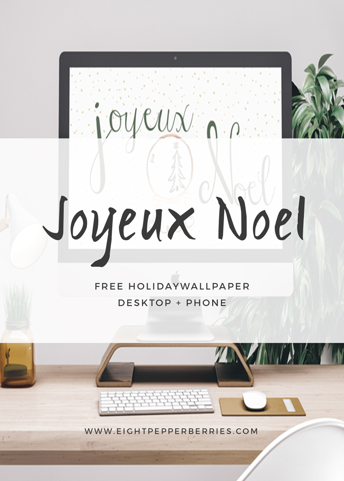 """Joyeux Noel"" Free Christmas Wallpaper For Desktop + Phone >> Eight Pepperberries"