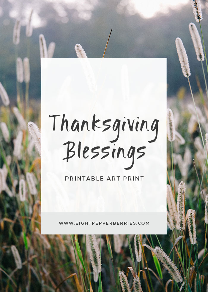 Free Printable Thanksgiving Blessings Art Print >> Eight Pepperberries