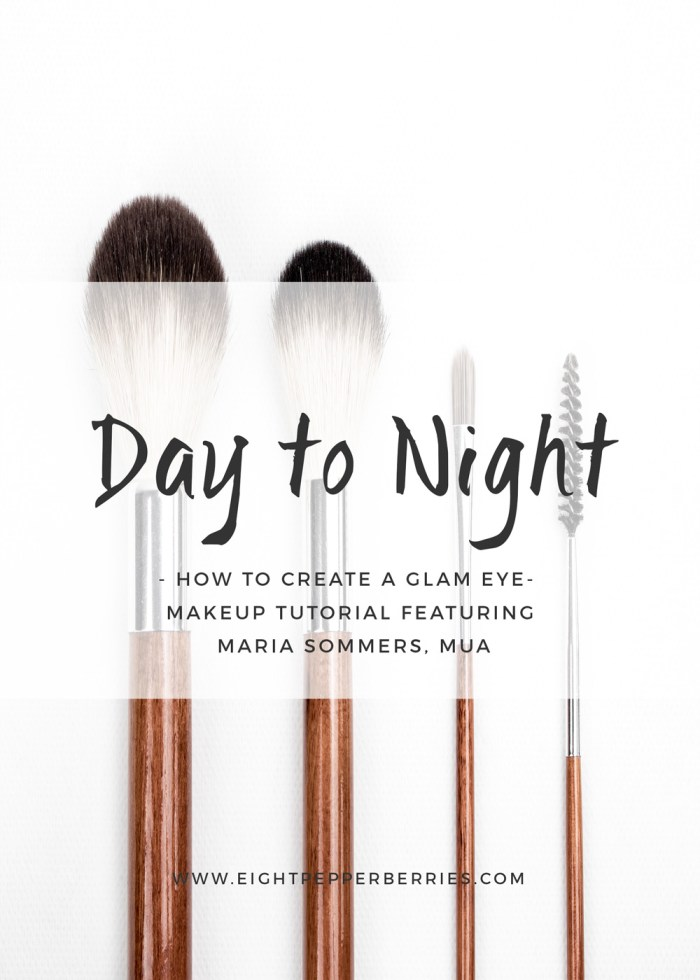 Take your look from day to night with a few easy steps following the glam eye tutorial by Eight Pepperberries & Maria Sommers makeup artist