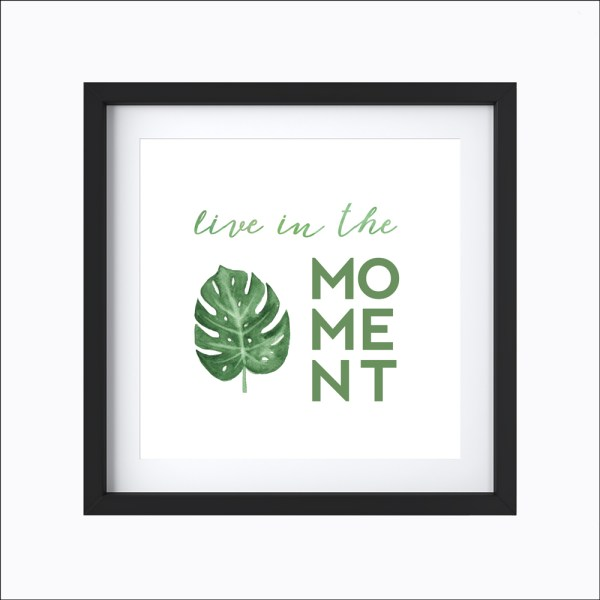 Live In The Moment    Art Print designed by Eight Pepperberries available in four sizes: 4x6, 5x7, 8x8, 8x10.