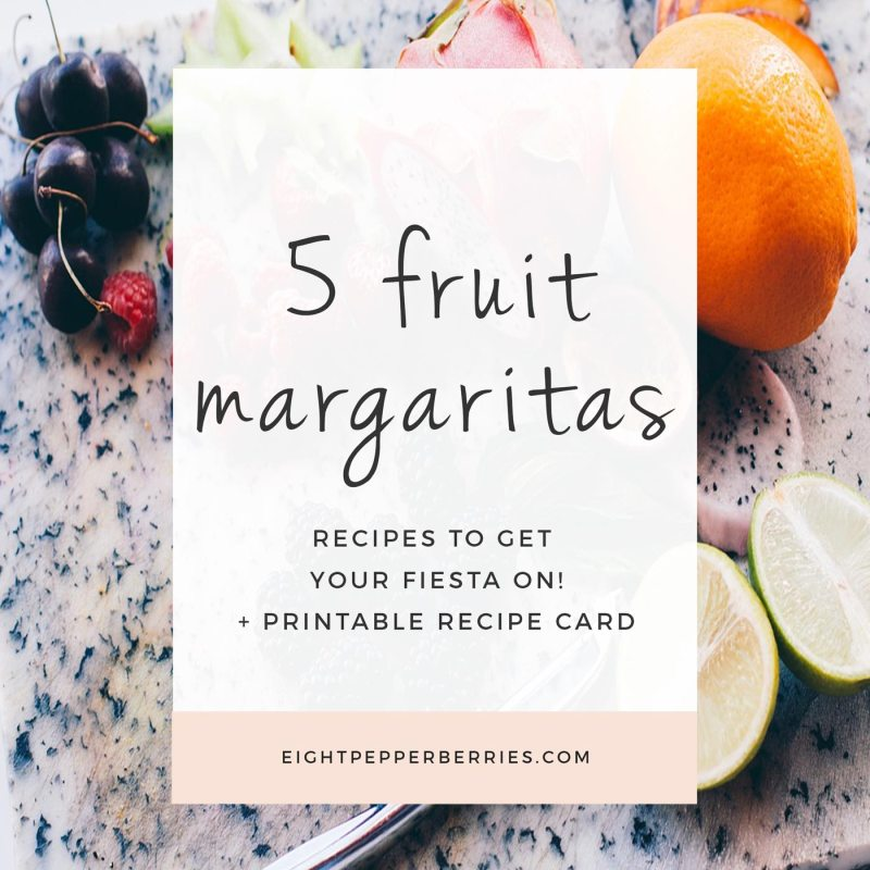5 Fruit Margaritas To Get Your Fiesta On + A Free Printable Grapefruit Margarita Recipe Card >> www.eightpepperberries.com/5-fruit-margaritas/