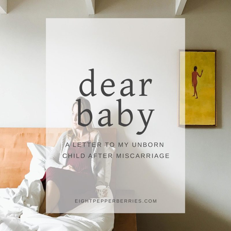 Dear Baby | A Letter To My Unborn Child Following Miscarriage >> Eight Pepperberries