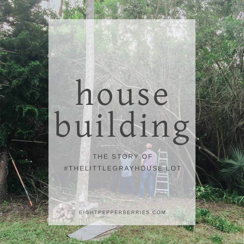 #TheLittleGrayHouse: The Story Of Our Lot || Follow along while we build our dream house from scratch >> Eight Pepperberries