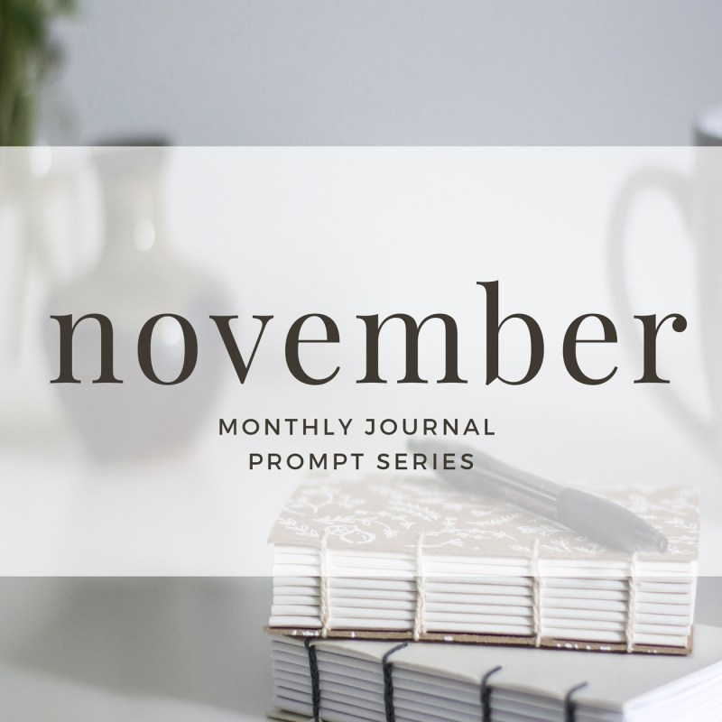 November 2017 Journal Prompts by Eight Pepperberries. New Prompts Released Each Month!