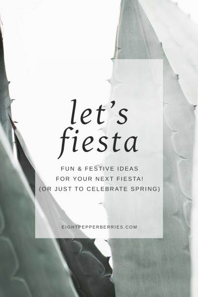 Fun & Festive Ideas For Your Next Fiesta! Or Just to Celebrate Spring >> Eight Pepperberries