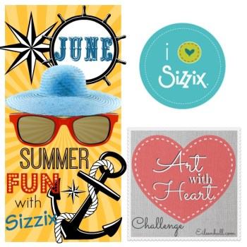 Art with Heart June Challenge: Summer Fun with Sizzix