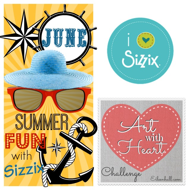 Art with Heart Challenge June Summer Fun with Sizzix | Eileenhull.com