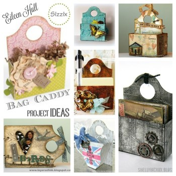 Sizzix Bag Caddy and 3-D Tea Cup Die Project Ideas