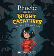 Phoebe Night Creatures