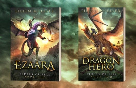 Riders of Fire, Young Adult dragon adventures, a wild ride of thrills and danger, Ezaara Book 1, Dragon Hero book 2 by Eileen Mueller