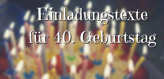 Einladungstexte Für 40 Geburtstag Lustig Und Witzig Für