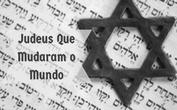 Judeus Que Mudaram o Mundo