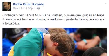 """Padre Paulo Ricardo louva Papa Francisco por """"conversão"""" de jovem evangélico ao catolicismo"""