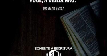 """""""Teus sentimentos mentem para você, a Bíblia não."""""""