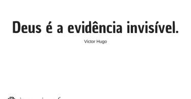 """""""Deus é a evidência invisível."""""""