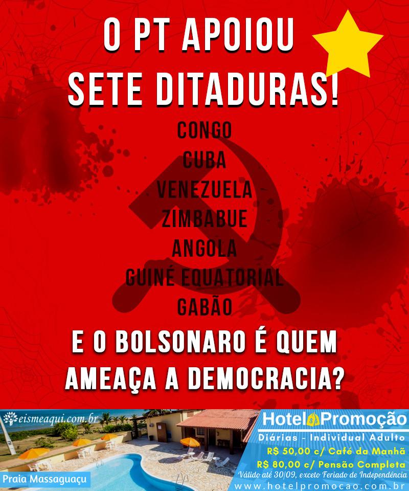 O PT apoiou sete ditaduras!