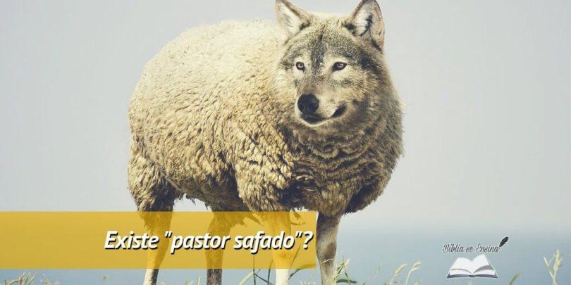 Não existe pastor safado! (provado na Bíblia)