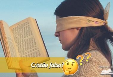 7 Características de um cristão falso e porque você deve conhecê-los