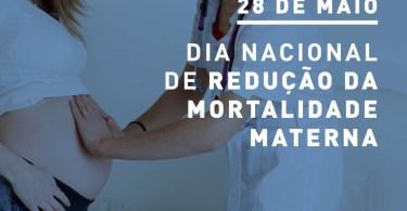 Dia Nacional da Redução da Mortalidade Materna!