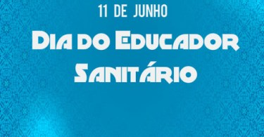 Dia do Educador Sanitário!