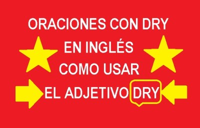 Oraciones Con Dry En Inglés