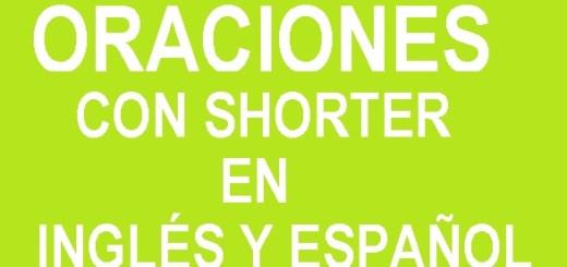 Oraciones Con Shorter En Inglés