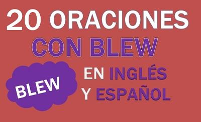 Oraciones Con Blew En Inglés