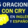 25 Oraciones Con Cry En Inglés ✔ Frases Con Cry ⚡