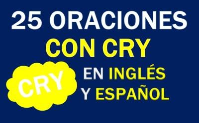 Oraciones Con Cry En Inglés