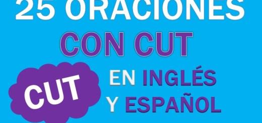 Oraciones Con Cut En Inglés