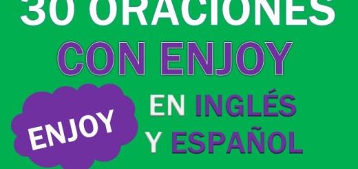 Oraciones Con Enjoy En Inglés