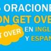 25 Oraciones Con Get Over En Inglés ✔ Frases Con Get Over ⚡