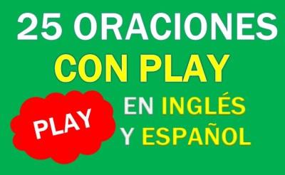 Oraciones Con Play En Inglés y Español