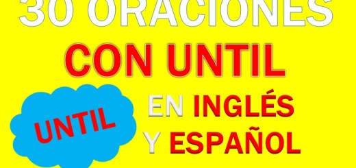 Oraciones Con Until En Inglés