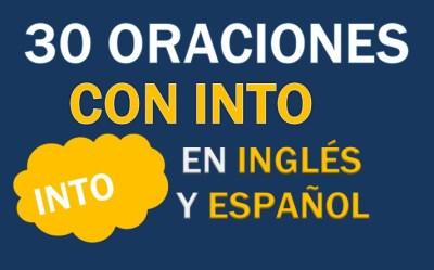 Oraciones Con Into En Inglés