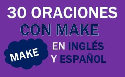 Oraciones Con Make En Inglés
